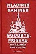 Goodbye, Moskau - Wladimir Kaminer - E-Book