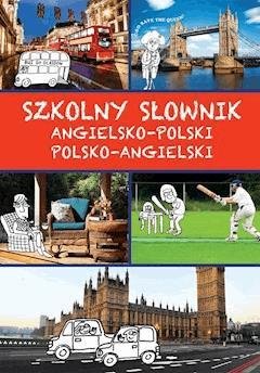 Szkolny słownik angielsko-polski, polsko-angielski - Justyna Kawałko - ebook