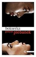 Bokserka - Grażyna Plebanek - ebook + audiobook
