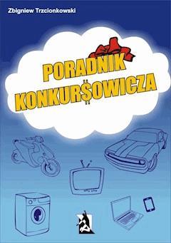 Poradnik Konkursowicza - Zbigniew Trzcionkowski - ebook