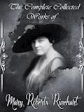 The Collected Complete Works of Mary Roberts Rinehart - Mary Roberts Rinehart - ebook