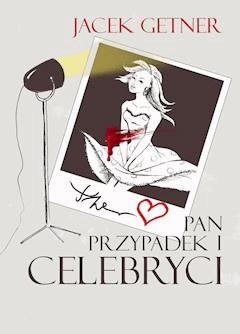 Pan Przypadek i Celebryci - Jacek Getner - ebook