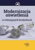 Modernizacja oświetlenia w istniejących budynkach - Janusz Strzyżewski - ebook
