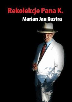 Rekolekcje pana K. - Marian Jan Kustra - ebook