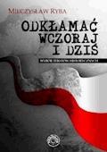 Odkłamać wczoraj i dziś - Mieczysław Ryba - ebook