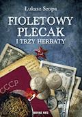 Fioletowy plecak i trzy herbaty - Łukasz Szopa - ebook