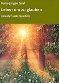 Leben um zu glauben - Hans-Jürgen Graf - E-Book