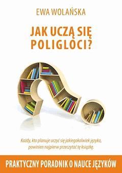 Jak uczą się poligloci? - Ewa Wolańska - ebook