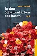 In den Schattenfarben der Rosen - Kurt F. Svatek - E-Book