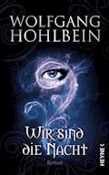 Wir sind die Nacht - Wolfgang Hohlbein - E-Book