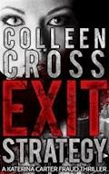 Exit Strategy: A Katerina Carter Fraud Legal Thriller - Colleen Cross - E-Book