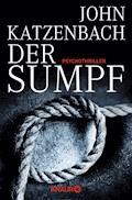 Der Sumpf - John Katzenbach - E-Book