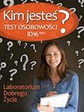 Kim jesteś? Test osobowości ID16 - Laboratorium Dobrego Życia - ebook