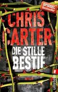 Die stille Bestie - Chris Carter - E-Book