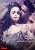 Scarlet Cheeks: Verhängnisvolle Hingabe - Alexis Kay - E-Book