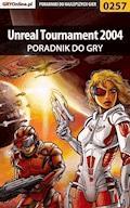 "Unreal Tournament 2004 - poradnik do gry - Artur ""Roland"" Dąbrowski - ebook"