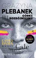 Córki rozbójniczki - Grażyna Plebanek - ebook