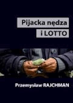Pijacka nędza i lotto - Przemysław Rajchman - ebook