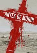 Antes de Morir - Alexander Drews - E-Book