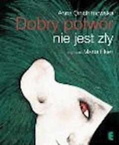 Dobry potwór nie jest zły - Anna Onichimowska - ebook