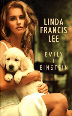Emily i Einstein - Linda Francis Lee - ebook