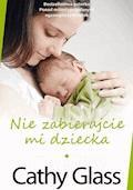 Nie zabierajcie mi dziecka - Cathy Glass - ebook