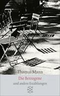Die Betrogene - Thomas Mann - E-Book