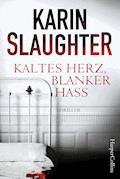 Kaltes Herz, blanker Hass - Karin Slaughter - E-Book