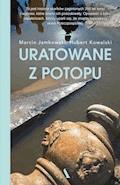 Uratowane z potopu - Marcin Jamkowski, Hubert Kowalski - ebook