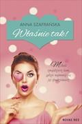Właśnie tak! - Anna Szafrańska - ebook