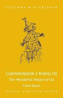 The Wonderful Wizard of Oz / Czarnoksiężnik z Krainy Oz - Frank Baum - ebook