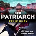 Der Patriarch - Felix Huby - Hörbüch