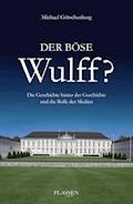 Der böse Wulff? - Michael Götschenberg - E-Book