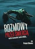 Rozmowy przed śmiercią - Grzegorz Sakowicz - ebook