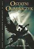 Ostatni Olimpijczyk. Tom V Percy Jackson i Bogowie Olimpijscy - Rick Riordan - ebook