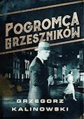 Pogromca grzeszników - Grzegorz Kalinowski - ebook