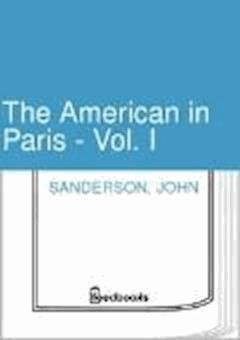 The American in Paris - Vol. I - John Sanderson - ebook