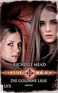 Bloodlines - Die goldene Lilie - Richelle Mead - E-Book