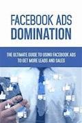 Facebook Ads Domination - Dr. Michael C. Melvin - E-Book