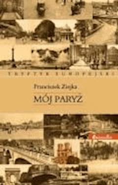 Mój Paryż - prof. Franciszek Ziejka - ebook