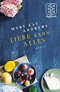 Liebe kann alles - Mary Kay Andrews - E-Book