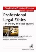 Professional Legal Ethics - in theory and case studies - Małgorzata Król, Sylwia Wojtczak, Małgorzata Wysoczyńska - ebook