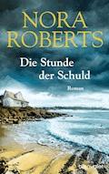 Die Stunde der Schuld - Nora Roberts - E-Book