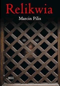 Relikwia - Marcin Pilis - ebook