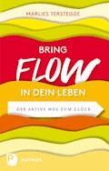Bring Flow in dein Leben - Marlies Terstegge - E-Book