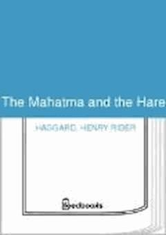 The Mahatma and the Hare - Henry Rider Haggard - ebook