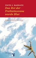 Das Rot der Freiheitssonne wurde Blut - Fritz J. Raddatz - E-Book