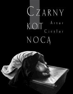 Czarny kot nocą - Artur Cieślar - ebook