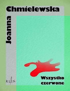 Wszystko czerwone - Joanna Chmielewska - ebook