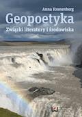 Geopoetyka. Związki literatury i środowiska - Anna Kronenberg - ebook